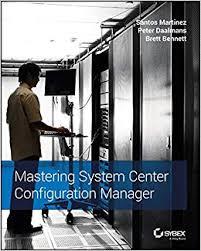 <b>Mastering System</b> Center Configuration Manager: <b>Santos Martinez</b> ...