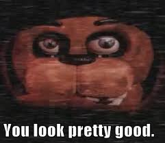 FNaF 2 Looks Pretty Good   Five Nights at Freddy's   Know Your Meme via Relatably.com