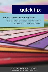 best ideas about professional resume writers resume quick tip avoid using resume templates applicant tracking software can t read