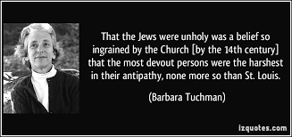 That the Jews were unholy was a belief so ingrained by the Church ... via Relatably.com