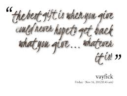 Quotes from VAy Fick II: the best gift is when you give could ...