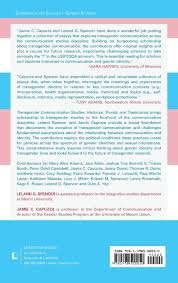 transgender communication studies histories trends and transgender communication studies histories trends and trajectories amazon co uk jamie c capuzza leland g spencer mary alice adams 9781498500050