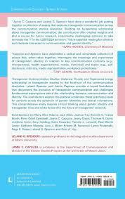 transgender communication studies histories trends and transgender communication studies histories trends and trajectories amazon co uk jamie c capuzza leland g spencer mary alice adams 9781498500050