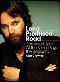 Long Promised Road: <b>Carl</b> Wilson, Soul of the <b>Beach Boys</b> - The ...