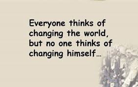 Everyone thinks of changing... #Quotes #Daily #Famous #Inspiration ...