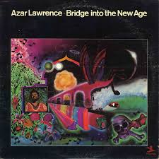 <b>Azar Lawrence</b> - <b>Bridge</b> Into The New Age (1974, Vinyl) | Discogs