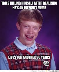 Tries killing himself after realizing he's an internet meme ... via Relatably.com