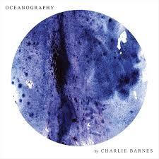 <b>Charlie Barnes</b> - <b>Oceanography</b> (Special Edition CD Digipak)