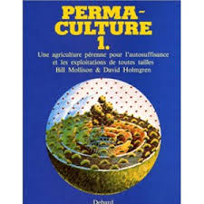 Permaculture - Tome 1 - Bill Molisson et David Holmgren