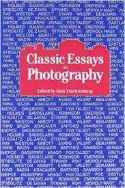 classic essays on photography alan trachtenberg   classic essays on photography