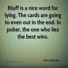Image result for bluff quotes