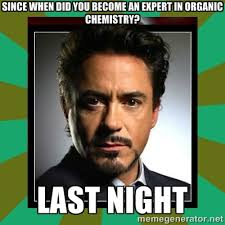 Since when did you become an expert in organic chemistry? LAst ... via Relatably.com