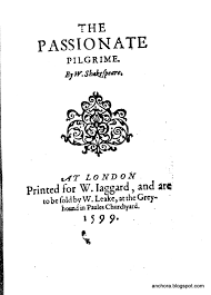 a n c h o r a faking shakespeare part passionate pilgrims the title of this collection seems to be an allusion to one of shakespeare s most popular and recently published plays romeo and juliet recall the