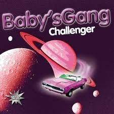 Download <b>Challenger</b> by <b>Baby's Gang</b> | eMusic