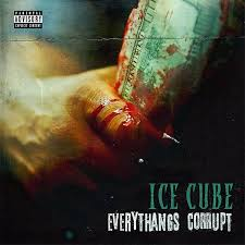 <b>Everythangs</b> Corrupt - Album Out Now | <b>Ice Cube</b>