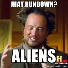 jhay rundown? aliens - Ancient Aliens | Meme Generator via Relatably.com