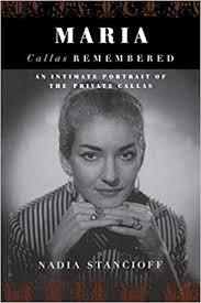 <b>Maria Callas</b> Remembered: An Intimate Portrait of the Private <b>Callas</b> ...