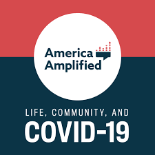 America Amplified: Life, Community, and COVID-19