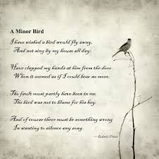 A Minor Bird; Robert Frost | Quotes | Pinterest | Robert Frost and ... via Relatably.com