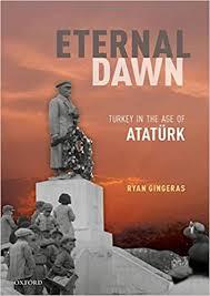 <b>Eternal Dawn</b>: Turkey in the Age of Ataturk: Gingeras, Ryan ...