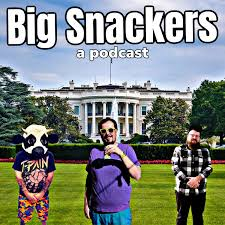 Big Snackers Podcast