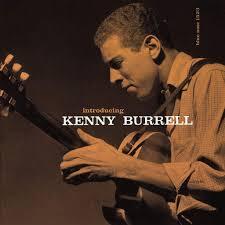 <b>Kenny Burrell</b> - <b>Introducing</b> Kenny Burrell (Blue Note Tone Poet ...