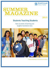 breakthrough silicon valley summer magazine by breakthrough breakthrough silicon valley summer magazine 2013