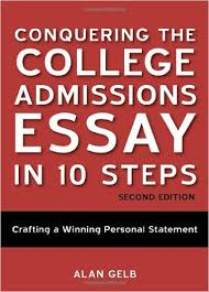 Amazon com  Conquering the College Admissions Essay in    Steps     Amazon com Amazon com  Conquering the College Admissions Essay in    Steps  Second Edition  Crafting a Winning Personal Statement                  Alan Gelb  Books