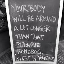 thought of the day your body will my new usual take time for yourself invest in yourself if you need to take a class to keep you on track it s worth it you re worth it