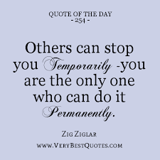 Motivational Quote Of The Day: Others can stop you temporarily ... via Relatably.com