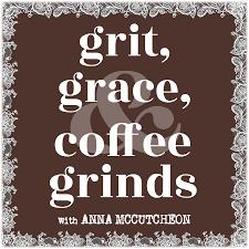 grit, grace, & coffee grinds