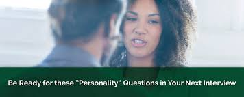 be ready for these personality questions in your next interview be ready for these personality questions in your next interview