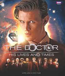 """Written by James Goss and Steve Tribe. Published on: 26 September 2013 in hardback. """"I'm the Doctor. I'm a Time Lord. I'm from the planet Gallifrey in the ... - his-life-times"""