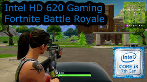 <b>Intel</b> HD 620 Gaming - Fortnite Battle Royale - i3-7100U, <b>i5</b>-<b>7200U</b> ...