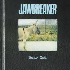 jawbreaker dear you lyrics genius edit the album bio to add