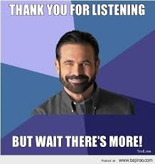 thank-you-for-listening-but-wait-theres-more-funny-memes ... via Relatably.com