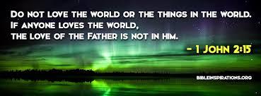 Image result for 1 JOHN 2:15,16