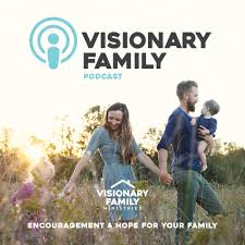 Visionary Family with Dr. Rob & Amy Rienow