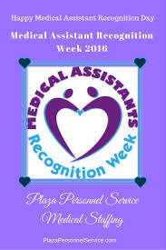 17 best images about medical staffing plaza personnel service on we appreciate your hard work and dedication on medical assistant recognition