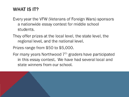 veterans of foreign wars and northwood  th grade patriots pen    every year the vfw  veterans of foreign wars  sponsors a