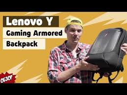 Обзор <b>рюкзака</b> для гика - Lenovo Y Gaming Armored <b>Backpack</b> ...