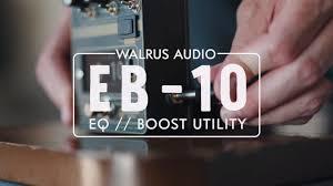 Walrus Audio <b>EB</b>-<b>10</b> Preamp // EQ // Boost Tech Demo - YouTube