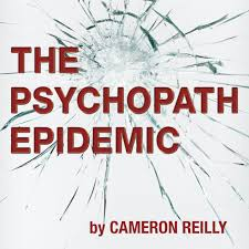 The Psychopath Epidemic Podcast