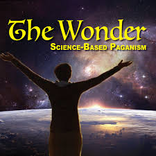 THE WONDER: Science-Based Paganism