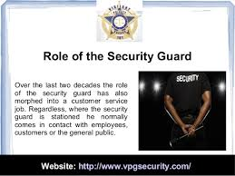 duties and responsibilities of a security guard   role of the security guard