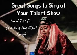 What Should I Sing at the Talent Show? A List of Awesome Songs ...
