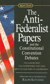 the anti federalist papers and the constitutional convention