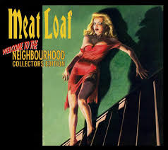<b>Meat Loaf</b> - <b>Welcome</b> To The Neighbourhood (Collectors Edition ...