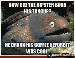 Bad Joke Eel - Memestache | We Heart It | funny, coffee, and joke via Relatably.com
