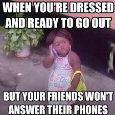 Funny Memes - Ready to go out - Funny Memes via Relatably.com